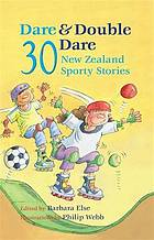 Dare & double dare : 30 New Zealand sporty stories