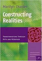 Constructing realities : transformation through myth and metaphor