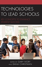 Technologies to lead schools : key concepts to enhance student success