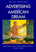 Advertising the American dream : making way for modernity, 1920-1940