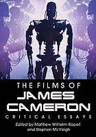 The films of James Cameron : critical essays