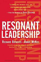 Resonant Leadership : Renewing Yourself and Connecting with Others Through Mindfulness, Hope and CompassionCompassion.