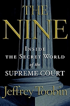 The nine : inside the secret world of the Supreme Court