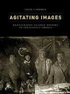 Agitating images : photography against history in indigenous Siberia