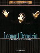 Leonard Bernstein : in love with music