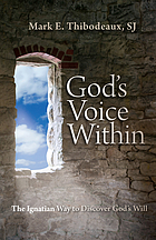 God's voice within : the Ignatian way to discover God's will