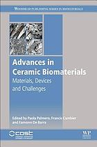 Advances in ceramic biomaterials : materials, devices and challenges