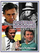 Football managers : the lives & half-times