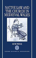 Native law and the church in medieval Wales.