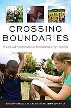 Crossing boundaries : tension and transformation in international service-learning