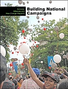 Building national campaigns : activists, alliances and how change happens