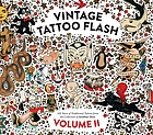 Vintage tattoo flash. Volume II : 100 years of traditional tattoos from the collection of Jonathan Shaw.