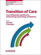 Transition of care : from childhood to adulthood in endocrinology, gynecology, and diabetes