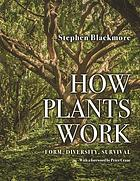 How plants work : form, diversity, survival