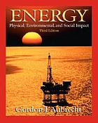 Energy : physical, environmental, and social impact.