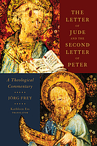 The letter of Jude and the Second Letter of Peter : a theological commentary