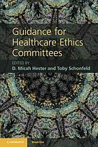 Guidance for healthcare ethics committees