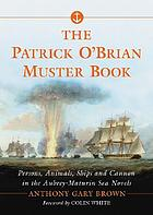 The Patrick O'Brian Muster book : persons, animals, ships and cannon in the Aubrey-Maturin sea novels