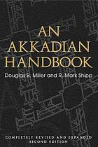 An Akkadian handbook : Helps, Paradigms, Glossary, Logograms, and Sign List