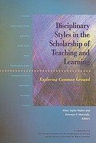 Disciplinary styles in the scholarship of teaching and learning : exploring common ground