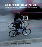 Copenhagenize : the definitive guide to global bicycle urbanism