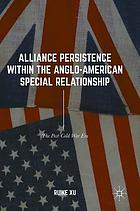 Alliance persistence within the Anglo-American special relationship : the post-Cold War era
