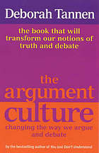 The argument culture : changing the way we argue and debate