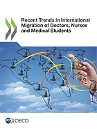 Recent trends in international migration of doctors, nurses and medical students.