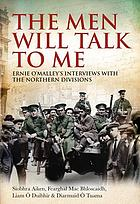 The men will talk to me : Ernie O'Malley's interviews with the Northern Divisions