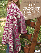 Cosy crochet blankets to snuggle under : 15 colorful blankets in different techniques and styles
