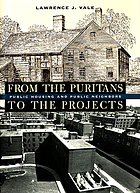 From the puritans to the projects : public housing and public neighbors