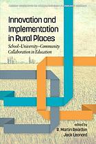 Innovation and implementation in rural places : school-university-community collaboration in education