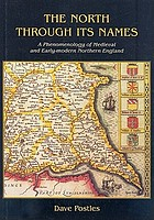 The north through its names : a phenomenology of medieval and early-modern northern England