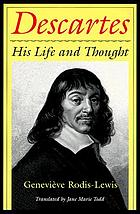Descartes : his life and thought