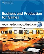 Business and production for games : a gameDev.net collection