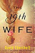 The 19th wife : a novel by  David Ebershoff