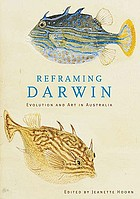Reframing Darwin : evolution and the arts in Australia