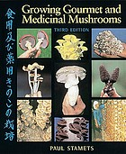 Growing gourmet & medicinal mushroms.