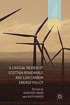 A critical review of Scottish renewable and low carbon energy policy