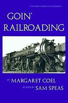 Goin' railroading : two generations of Colorado stories