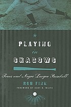 Playing in shadows : Texas and Negro league baseball