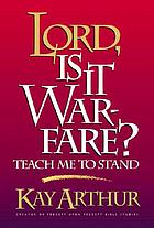 lord is it warfare teach me to st and arthur kay