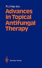 Advances in topical antifungal therapy