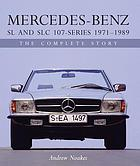 Mercedes-Benz SL and SLC 107-Series 1971-1989 : the Complete Story.