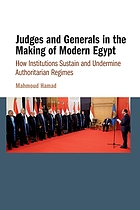 Judges and generals in the making of modern Egypt : how institutions sustain and undermine authoritarian regimes