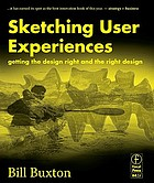 Sketching user experiences : getting the design right and the right design