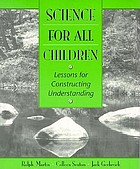 Science for all children. Lessons for constructing understanding