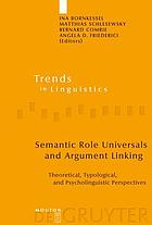 Semantic Role Universals and Argument Linking : Theoretical, Typological, and Psycholinguistic Perspectives.