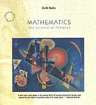 Mathematics, the science of patterns the search for order in life, mind, and the universe