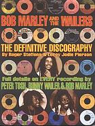 Bob Marley and the Wailers : the definitive discography